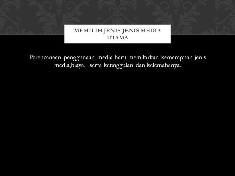 Memilih jenis-jenis media Utama