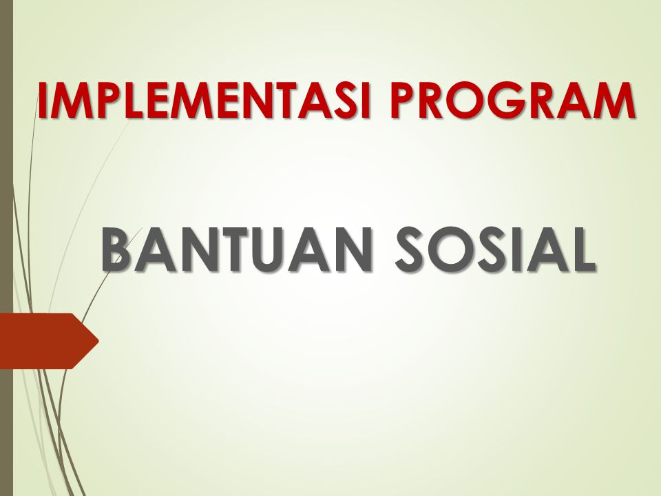 BANTUAN SOSIAL IMPLEMENTASI PROGRAM