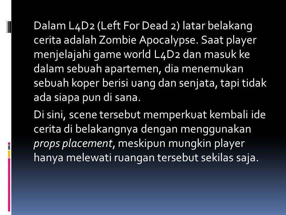 Dalam L4D2 (Left For Dead 2) latar belakang cerita adalah Zombie Apocalypse.