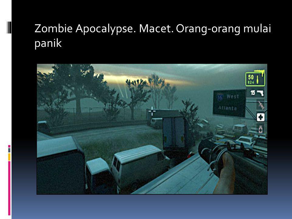 Zombie Apocalypse. Macet. Orang-orang mulai panik