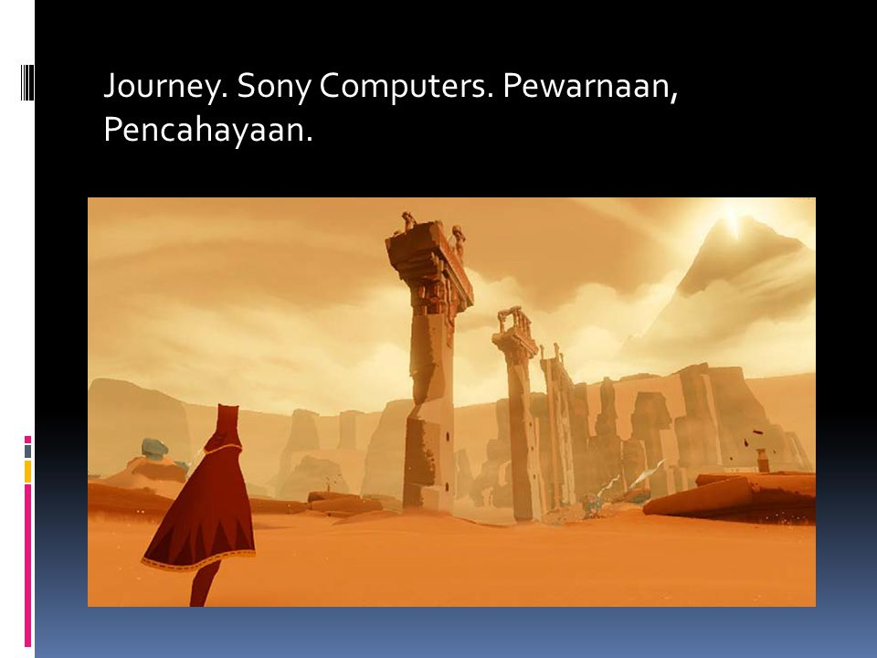 Journey. Sony Computers. Pewarnaan, Pencahayaan.