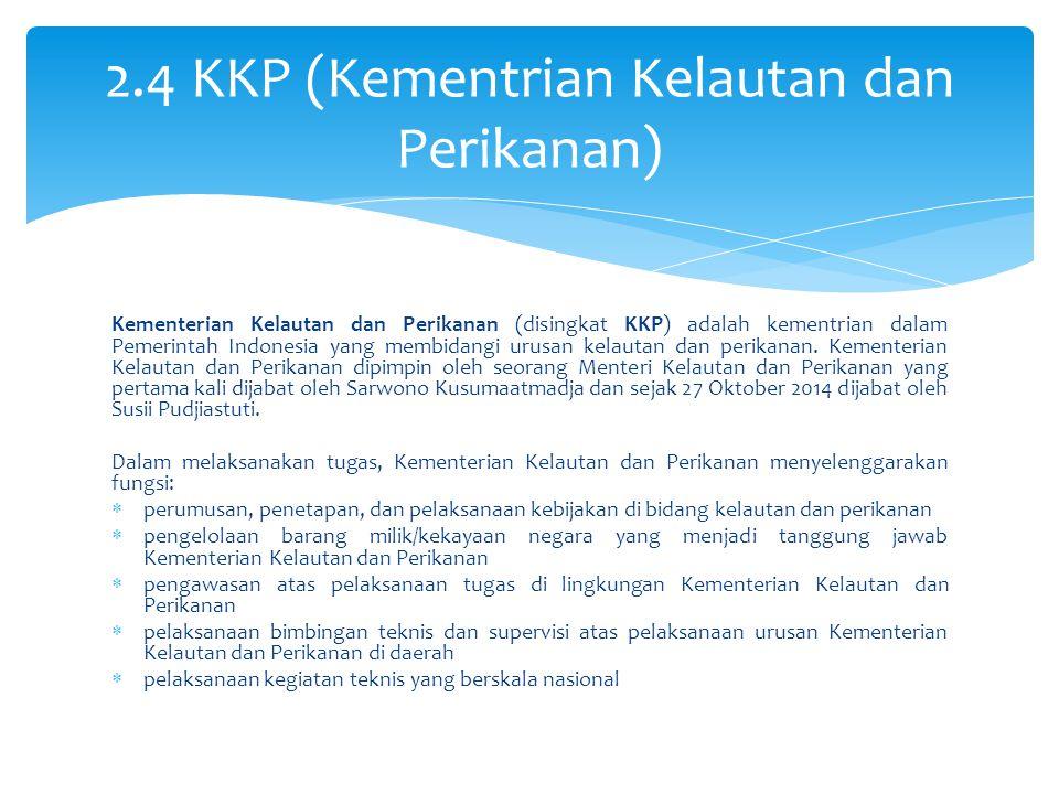 2.4 KKP (Kementrian Kelautan dan Perikanan)
