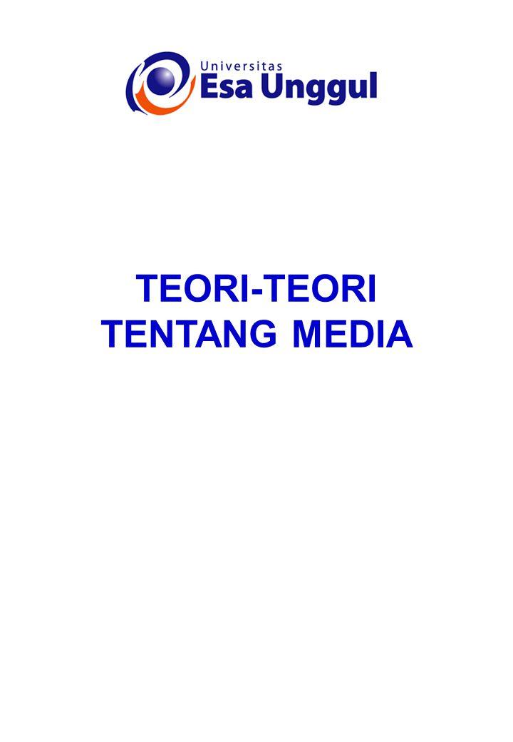 TEORI-TEORI TENTANG MEDIA