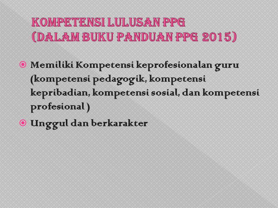 Kompetensi Lulusan PPG (dalam buku panduan PPG 2015)