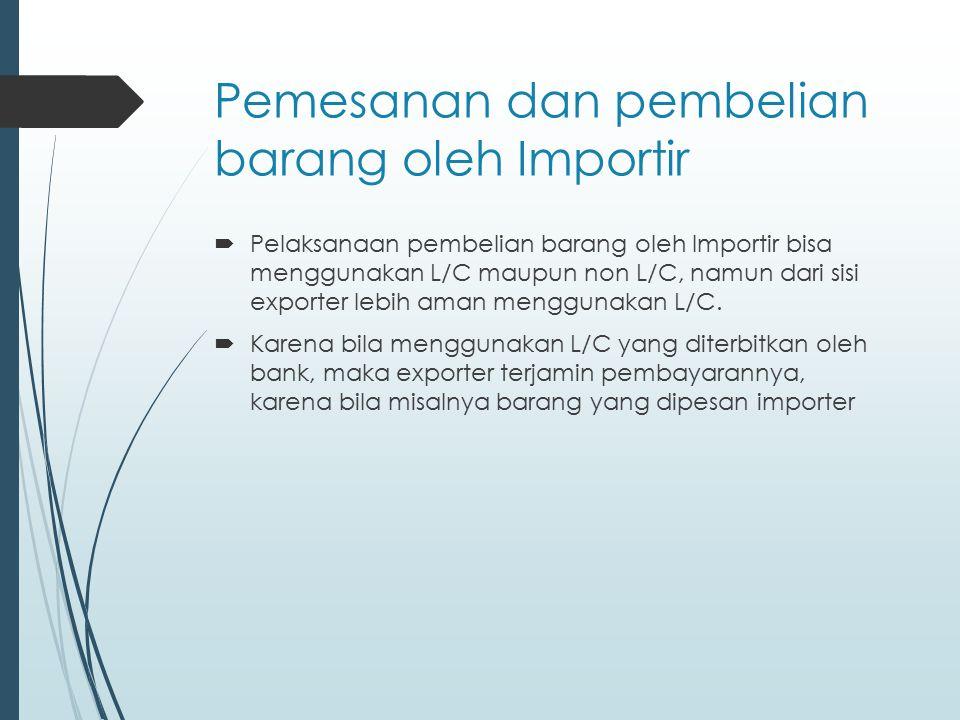 Pemesanan dan pembelian barang oleh Importir