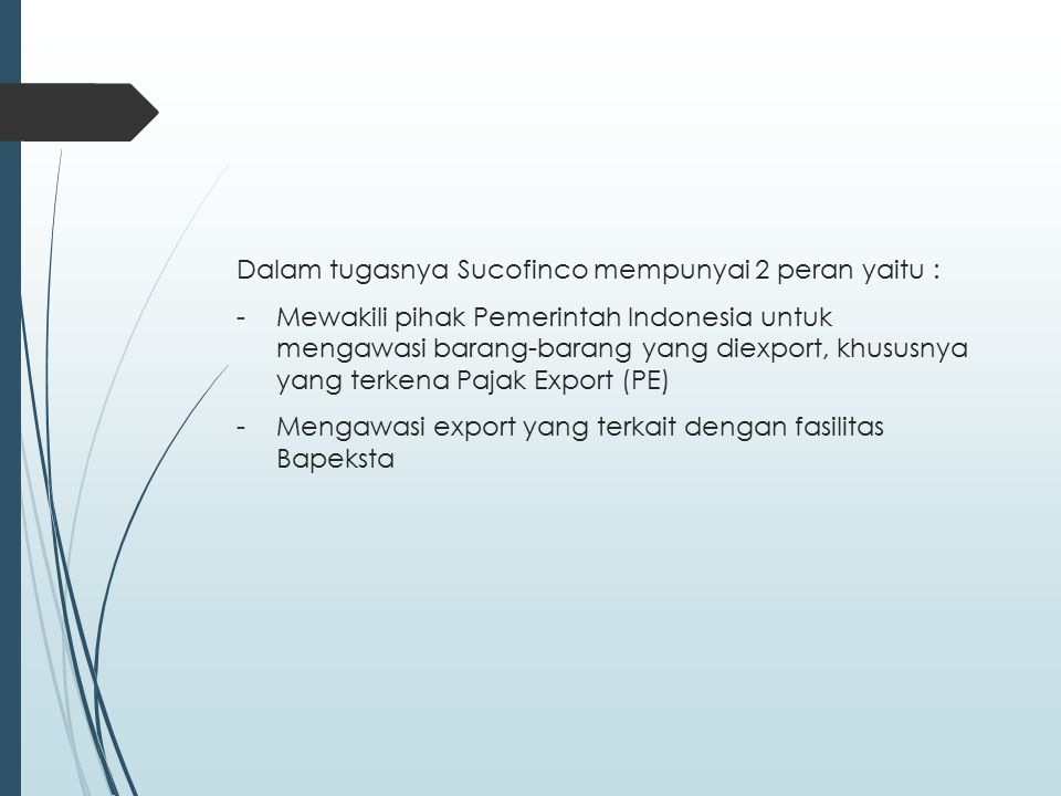 Dalam tugasnya Sucofinco mempunyai 2 peran yaitu :