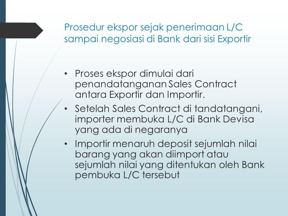 Prosedur ekspor sejak penerimaan L/C sampai negosiasi di Bank dari sisi Exportir