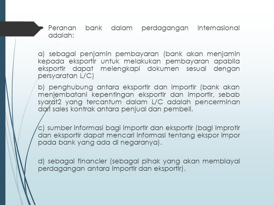 Peranan bank dalam perdagangan Internasional adalah: