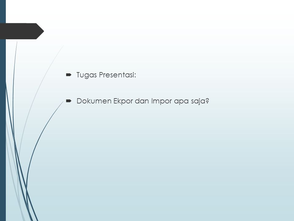 Tugas Presentasi: Dokumen Ekpor dan Impor apa saja