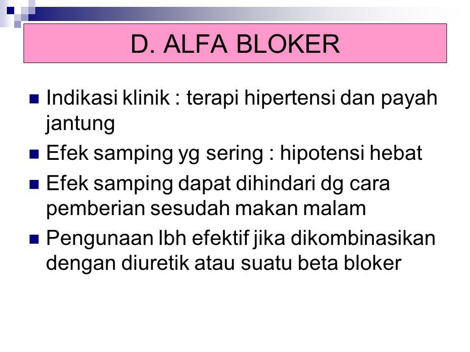 D. ALFA BLOKER Indikasi klinik : terapi hipertensi dan payah jantung