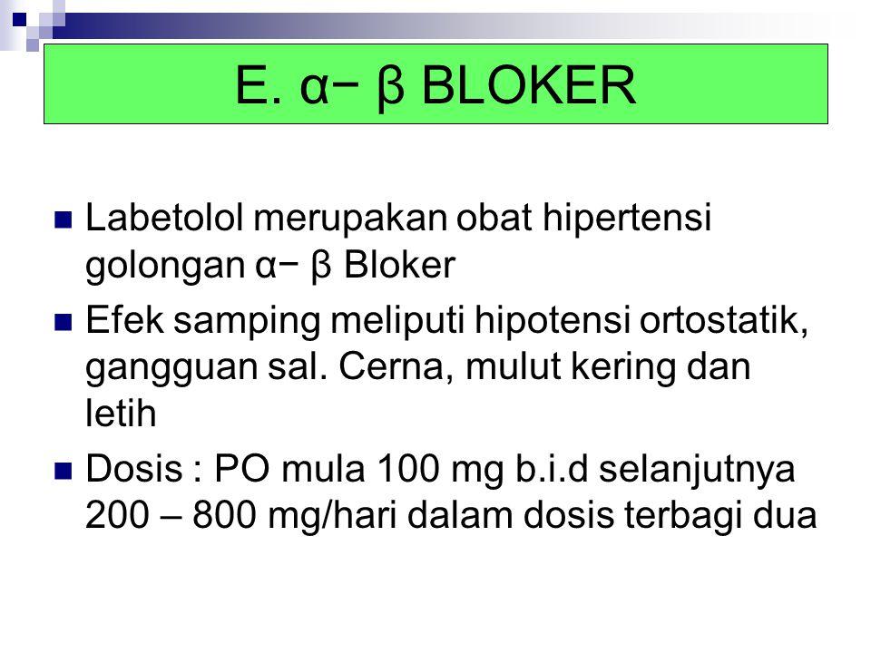 E. α− β BLOKER Labetolol merupakan obat hipertensi golongan α− β Bloker.