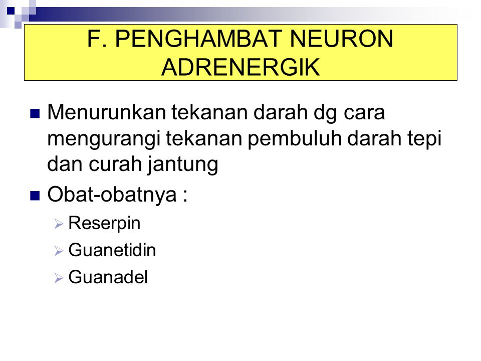 F. PENGHAMBAT NEURON ADRENERGIK