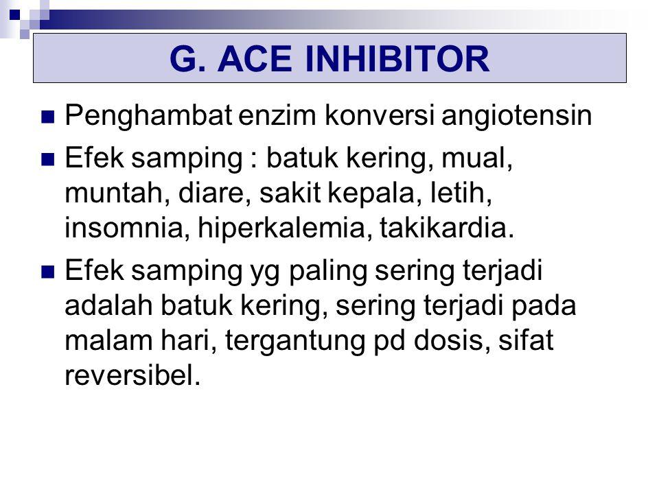G. ACE INHIBITOR Penghambat enzim konversi angiotensin