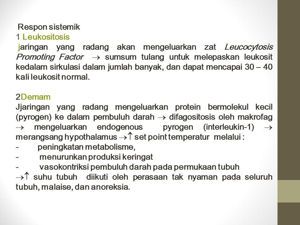 - peningkatan metabolisme, - menurunkan produksi keringat
