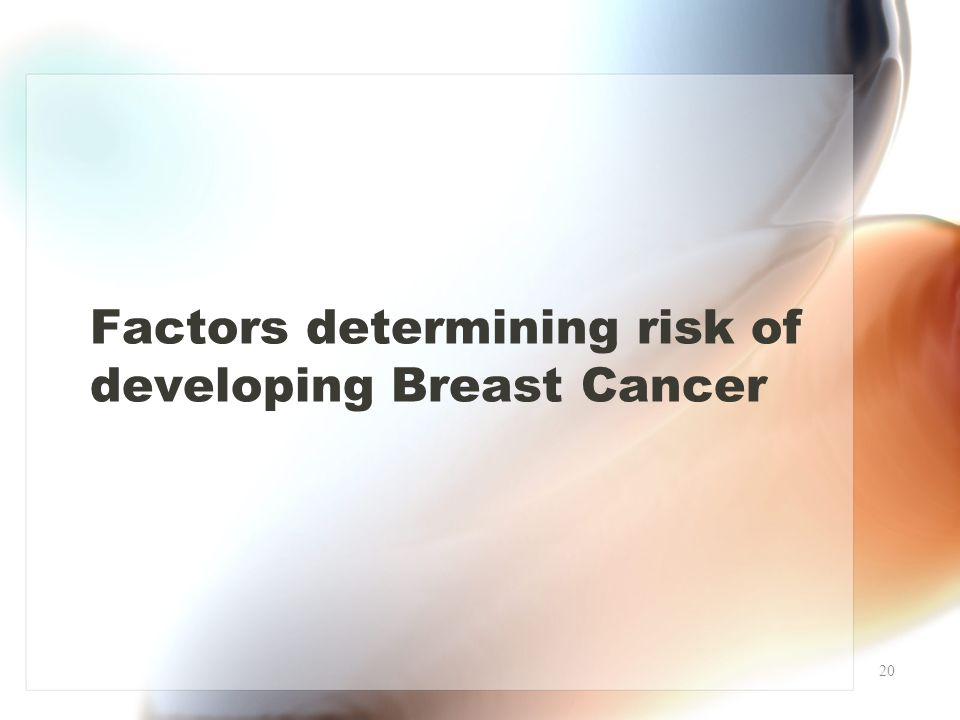 Factors determining risk of developing Breast Cancer