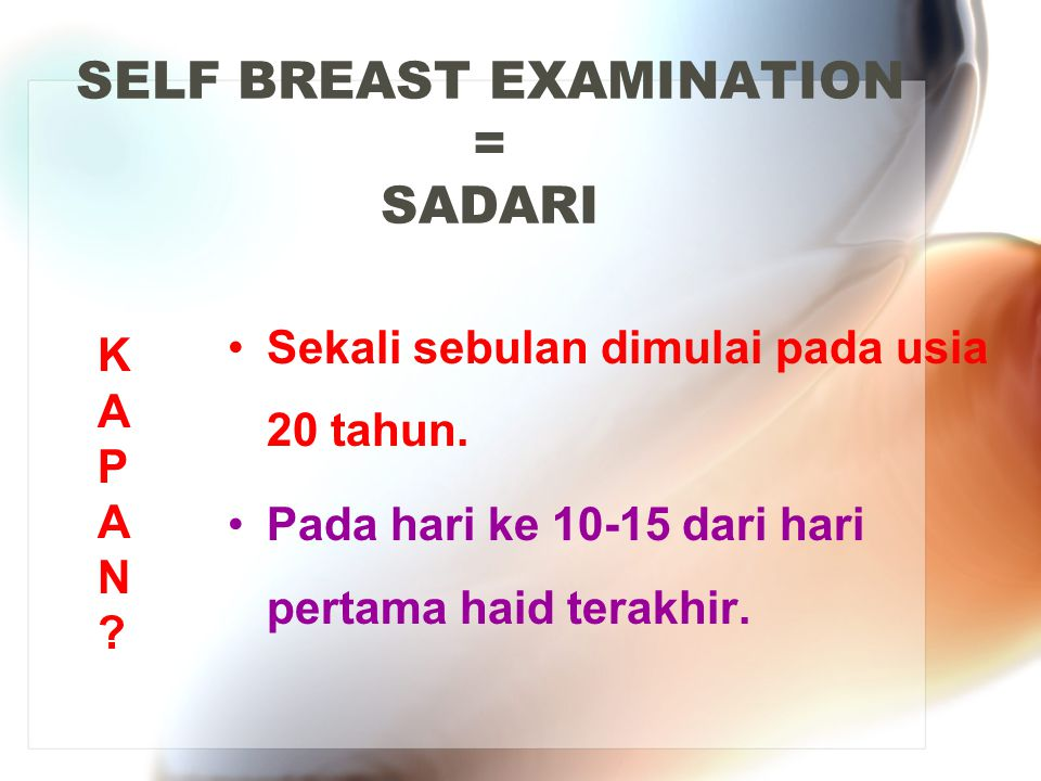 SELF BREAST EXAMINATION = SADARI