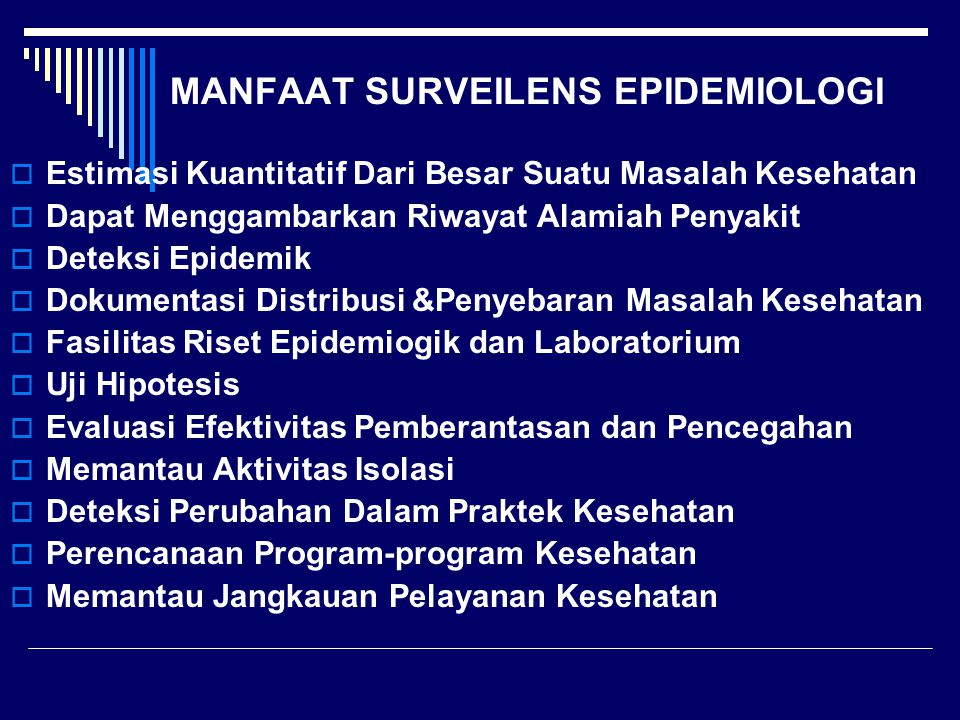 MANFAAT SURVEILENS EPIDEMIOLOGI