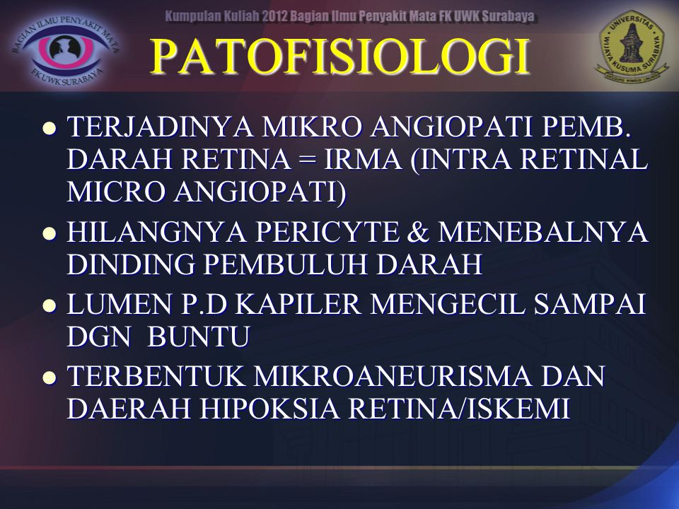 PATOFISIOLOGI TERJADINYA MIKRO ANGIOPATI PEMB. DARAH RETINA = IRMA (INTRA RETINAL MICRO ANGIOPATI)