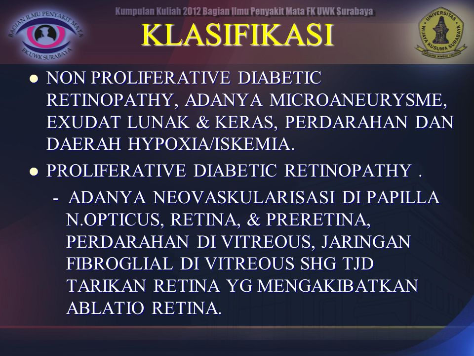 KLASIFIKASI NON PROLIFERATIVE DIABETIC RETINOPATHY, ADANYA MICROANEURYSME, EXUDAT LUNAK & KERAS, PERDARAHAN DAN DAERAH HYPOXIA/ISKEMIA.
