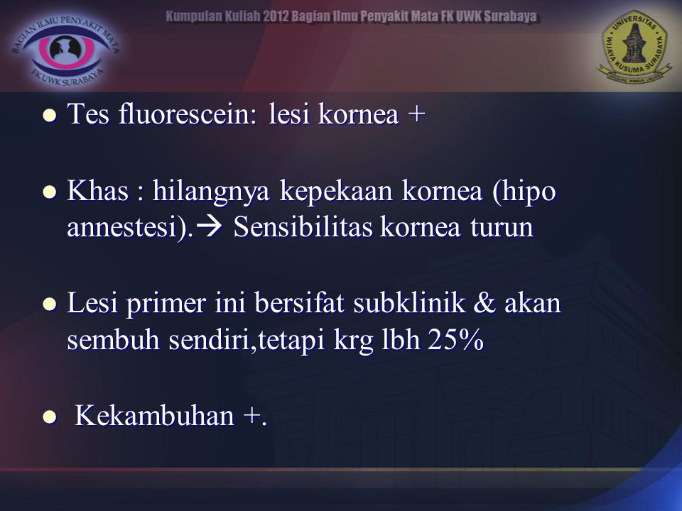 Tes fluorescein: lesi kornea +