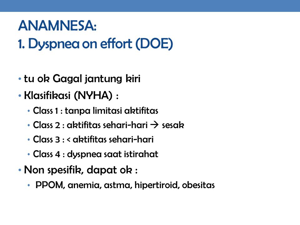 ANAMNESA: 1. Dyspnea on effort (DOE)