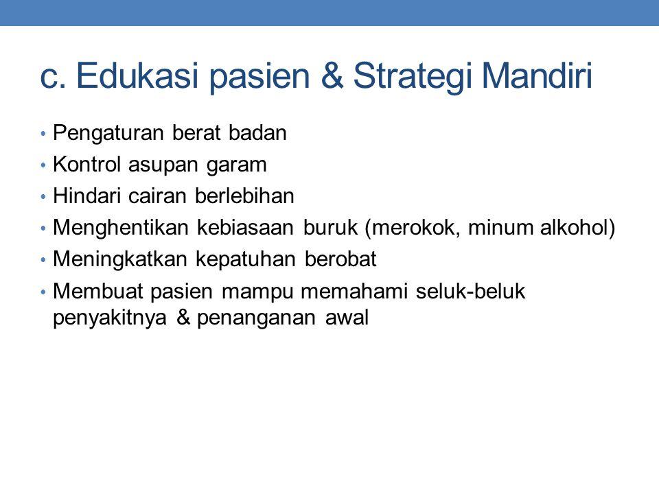 c. Edukasi pasien & Strategi Mandiri