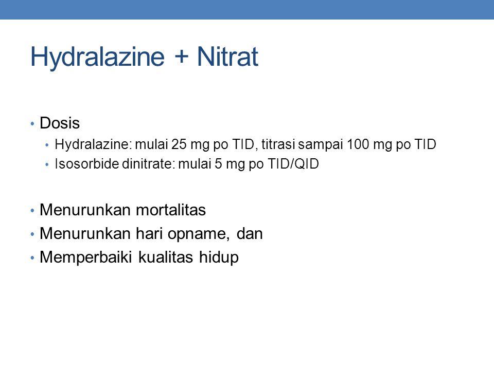 Hydralazine + Nitrat Dosis Menurunkan mortalitas