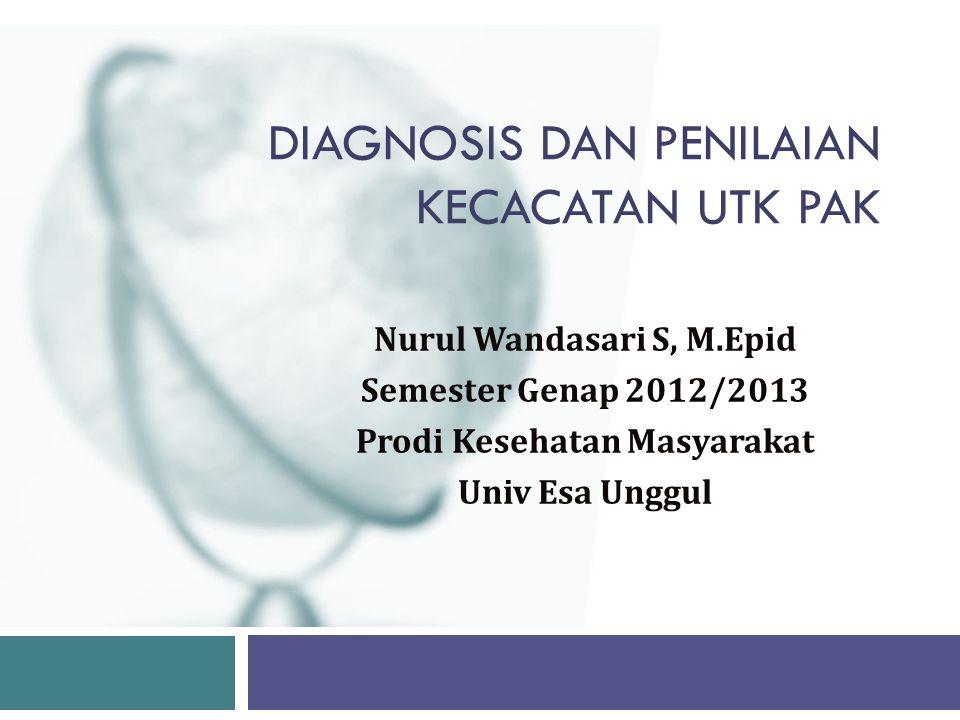 Diagnosis dan Penilaian Kecacatan utk PAK