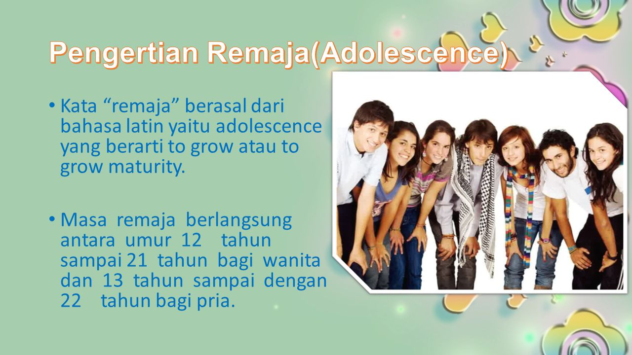 Pengertian Remaja(Adolescence)