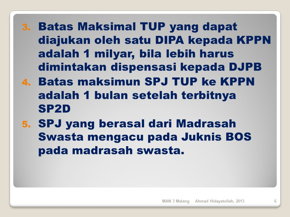 Batas maksimun SPJ TUP ke KPPN adalah 1 bulan setelah terbitnya SP2D