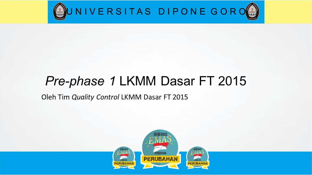 Pre-phase 1 LKMM Dasar FT 2015