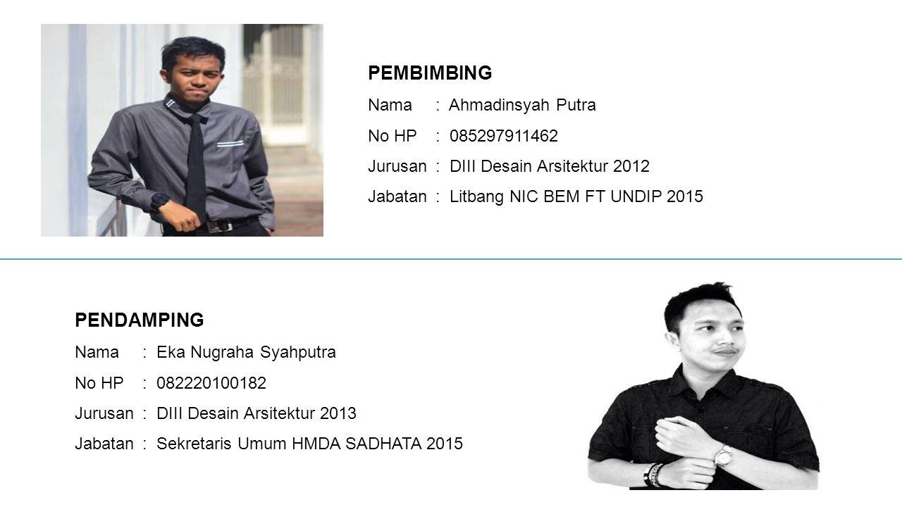 PEMBIMBING PENDAMPING Nama : Ahmadinsyah Putra No HP : 085297911462