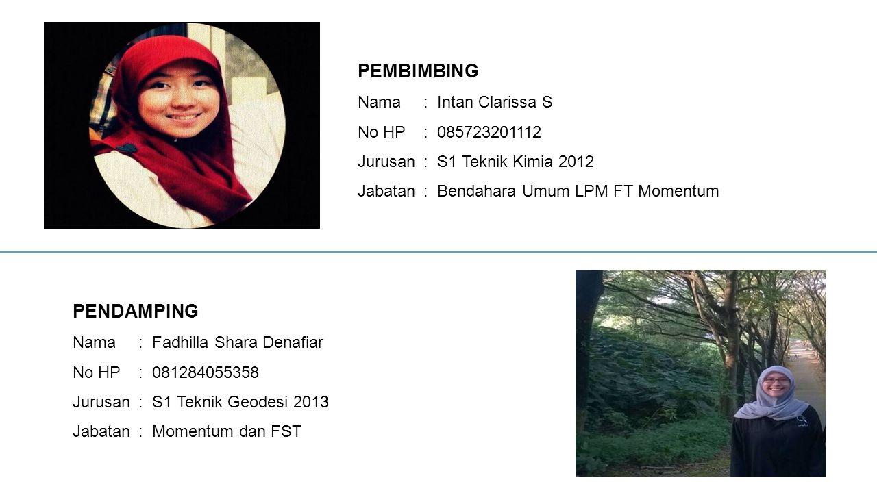 PEMBIMBING PENDAMPING Nama : Intan Clarissa S No HP : 085723201112