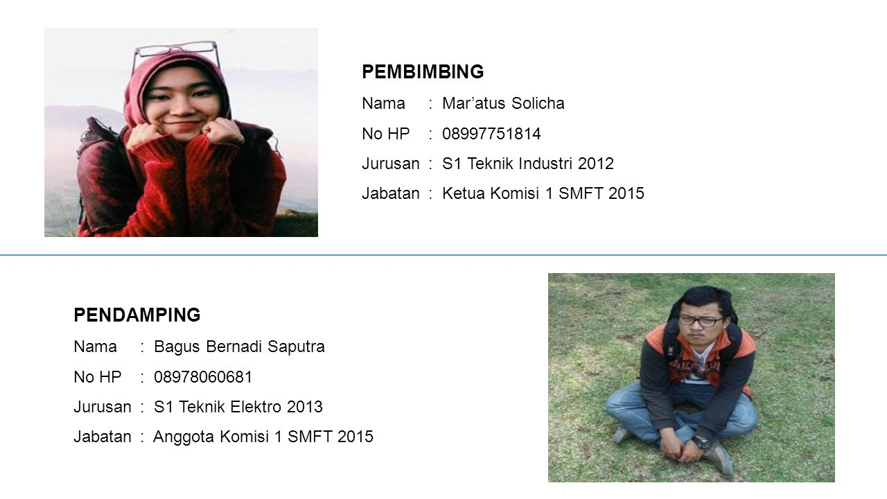 PEMBIMBING PENDAMPING Nama : Mar'atus Solicha No HP : 08997751814