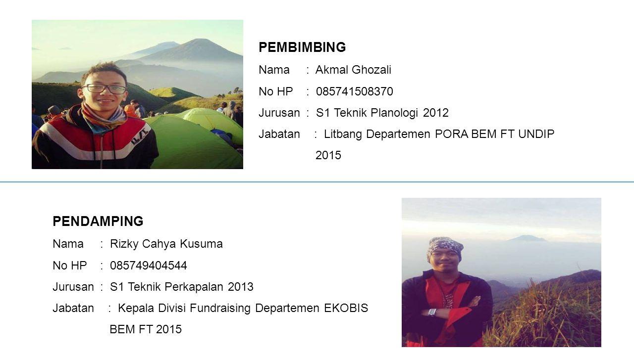 PEMBIMBING PENDAMPING Nama : Akmal Ghozali No HP : 085741508370