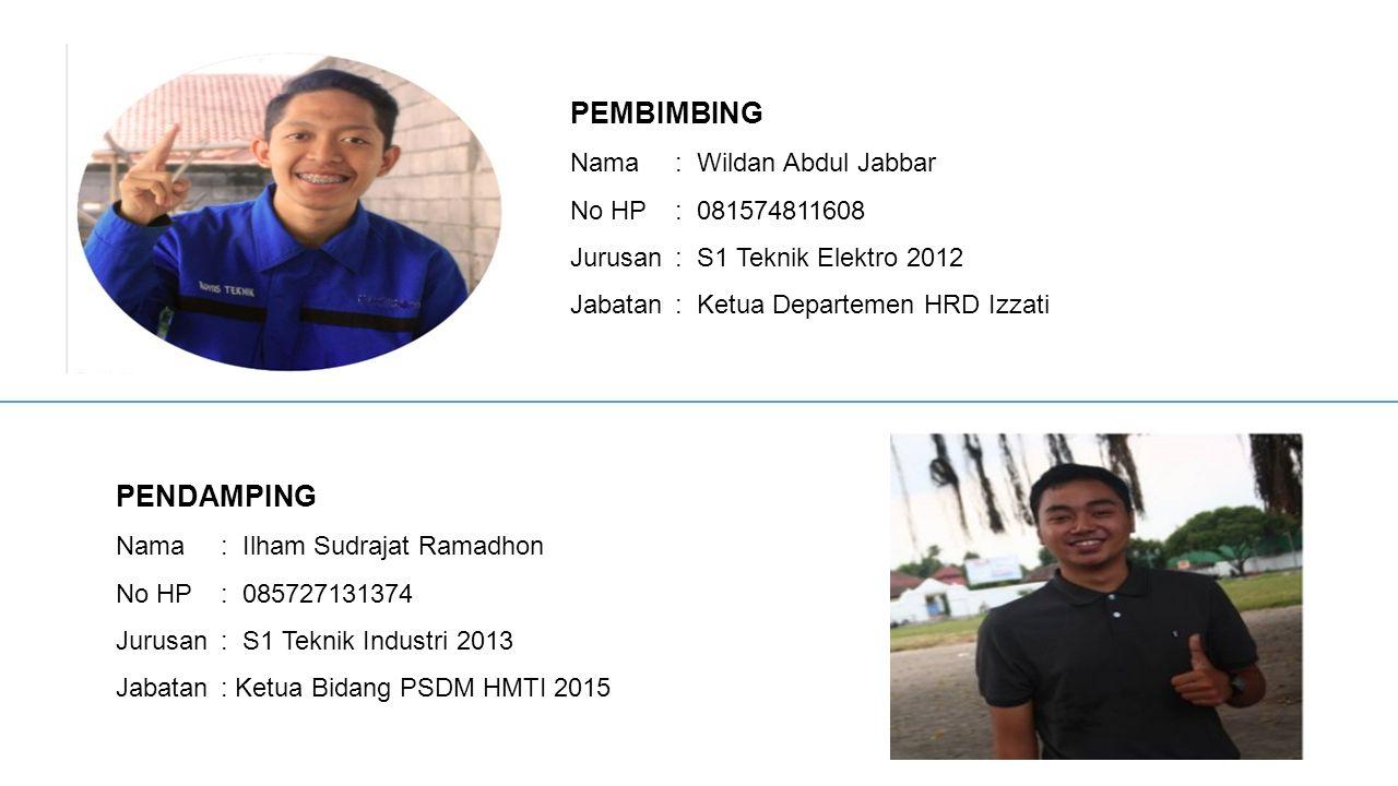 PEMBIMBING PENDAMPING Nama : Wildan Abdul Jabbar No HP : 081574811608
