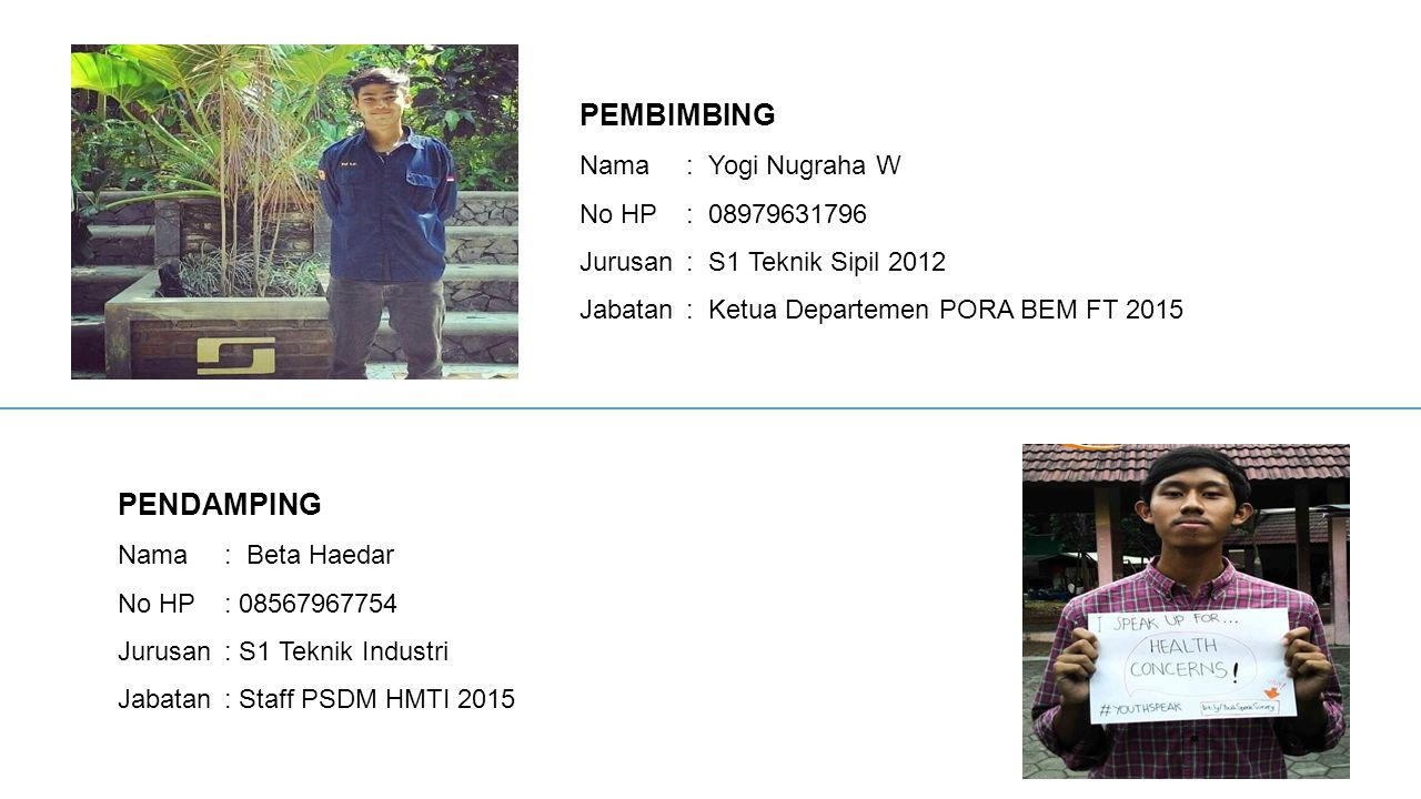 PEMBIMBING PENDAMPING Nama : Yogi Nugraha W No HP : 08979631796