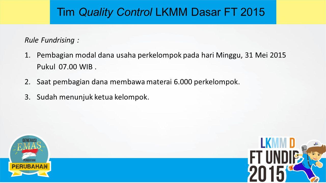 Tim Quality Control LKMM Dasar FT 2015