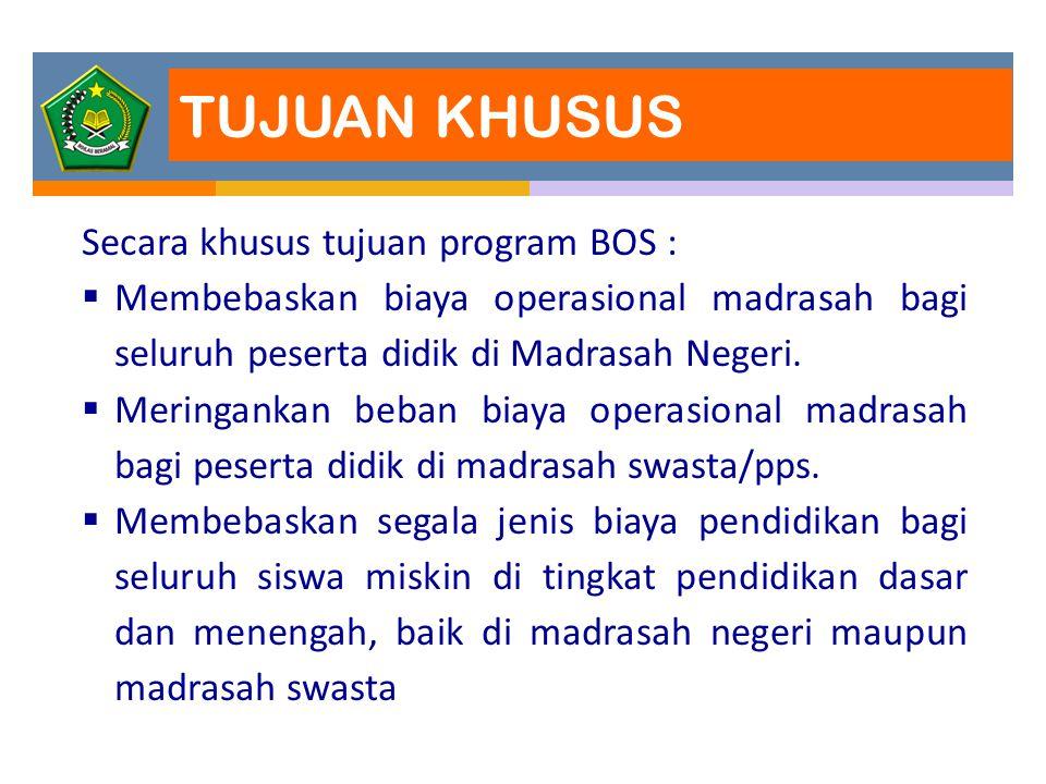 TUJUAN KHUSUS Secara khusus tujuan program BOS :