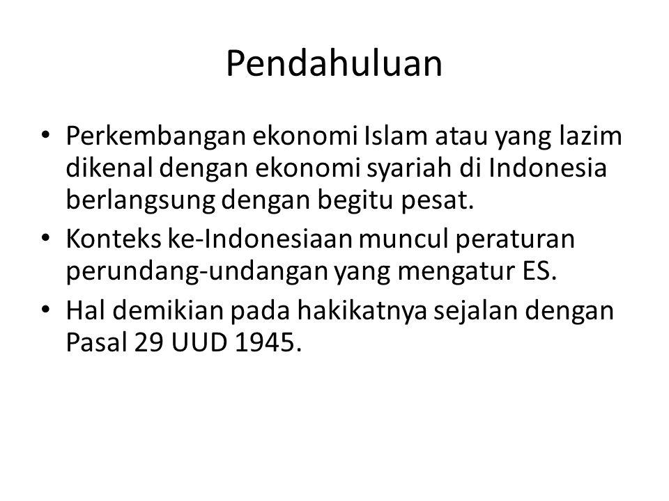 Pendahuluan Perkembangan ekonomi Islam atau yang lazim dikenal dengan ekonomi syariah di Indonesia berlangsung dengan begitu pesat.