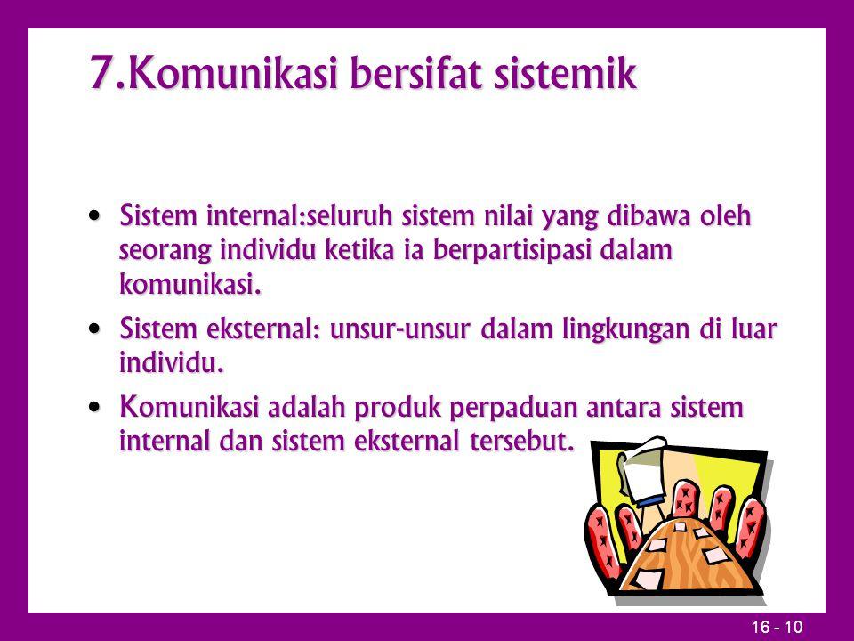 7.Komunikasi bersifat sistemik