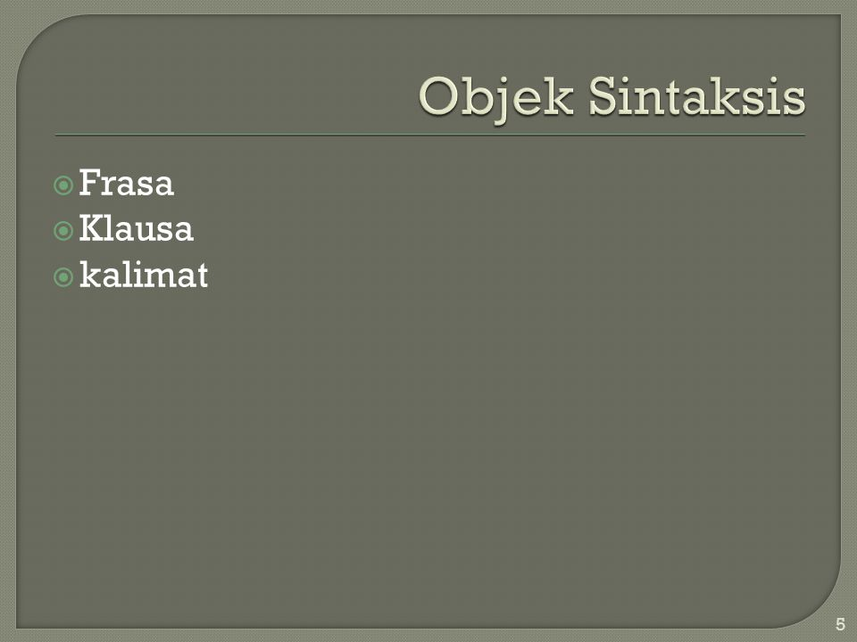 Objek Sintaksis Frasa Klausa kalimat