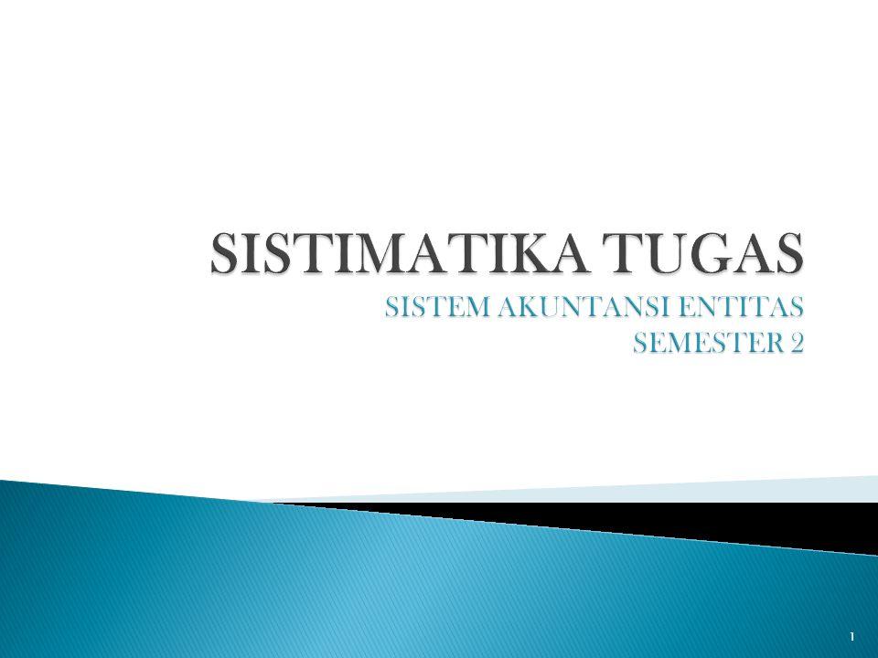 SISTIMATIKA TUGAS SISTEM AKUNTANSI ENTITAS SEMESTER 2