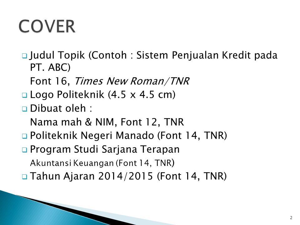COVER Judul Topik (Contoh : Sistem Penjualan Kredit pada PT. ABC)