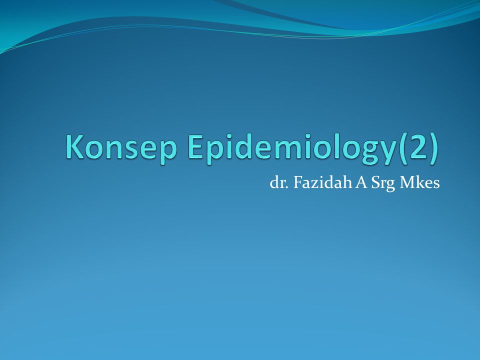 Konsep Epidemiology(2)