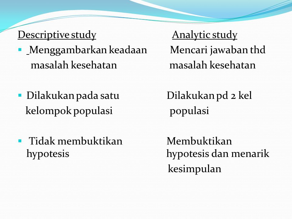 Descriptive study Analytic study