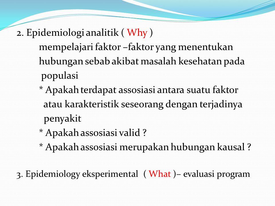 2. Epidemiologi analitik ( Why )
