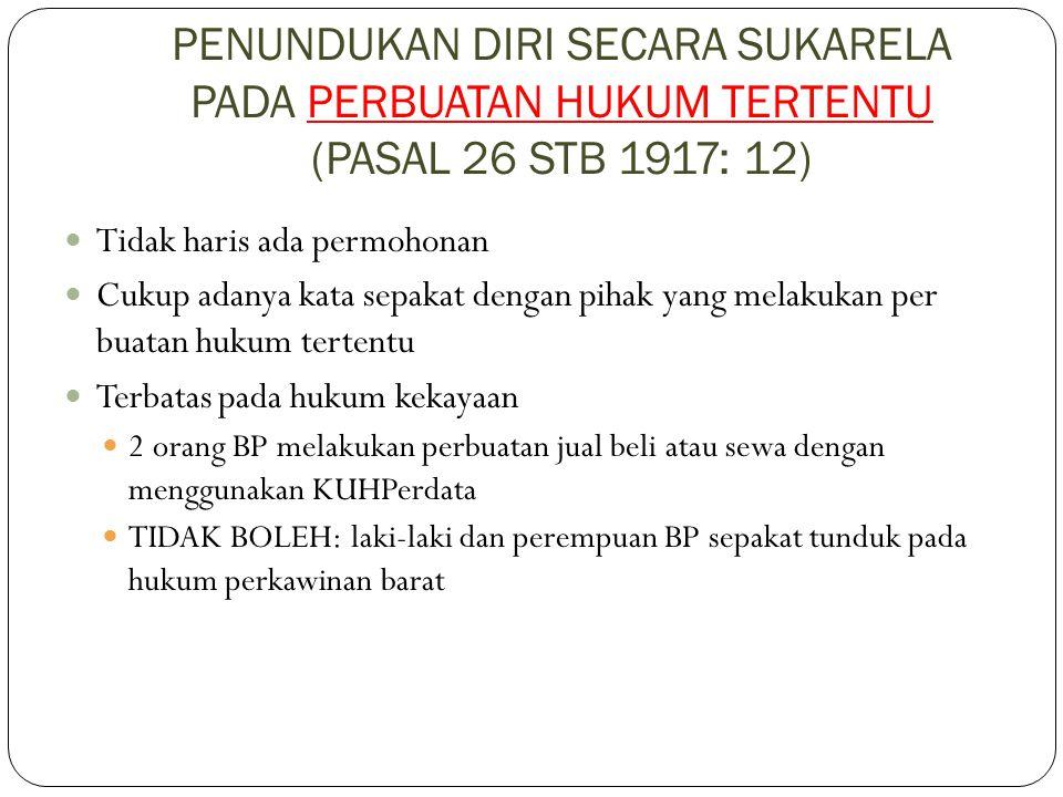 PENUNDUKAN DIRI SECARA SUKARELA PADA PERBUATAN HUKUM TERTENTU (PASAL 26 STB 1917: 12)