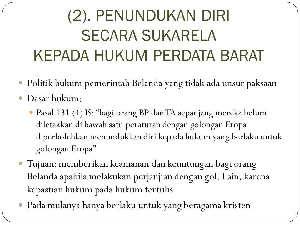(2). PENUNDUKAN DIRI SECARA SUKARELA KEPADA HUKUM PERDATA BARAT