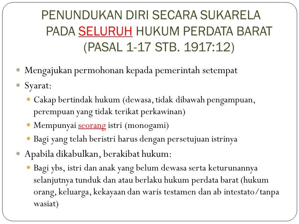 PENUNDUKAN DIRI SECARA SUKARELA PADA SELURUH HUKUM PERDATA BARAT (PASAL 1-17 STB. 1917:12)